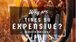 why-are-tires-so-expensive-image