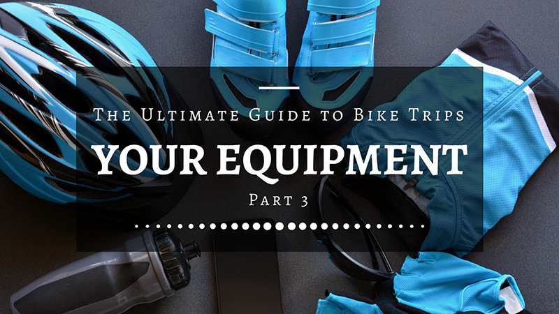 ultimate-guide-bike-trips-part-3