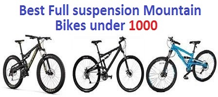 Top 10 Best Full suspension Mountain Bikes under 1000